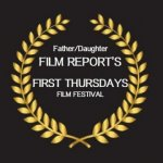"Logo of Film Festival Today""s Father/Daughter Film Report""s First Thursdays Film Festival"